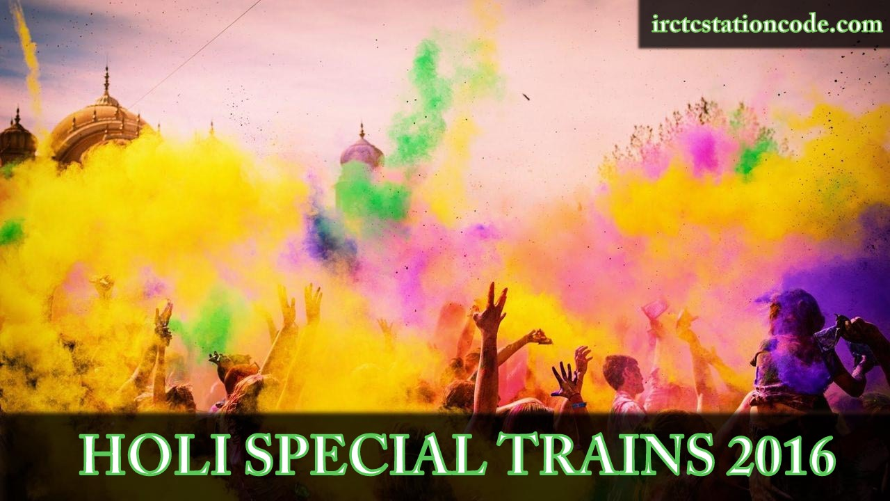 Special Trains for Holi Festival – 2016