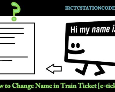 Change Name in Railway e-ticket Online